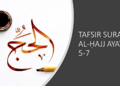 Tafsir Surah Al-Ḥajj Ayat 5-7