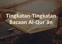 Tingkatan Dalam Membaca Al-Qur`an